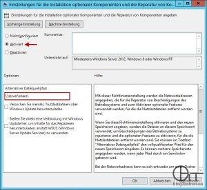 Gruppenrichtlinie zur Angabe einer alternativen Installationsquelle: ComputerkonfigurationAdministrative VorlagenSystem Einstellungen für die Installation optionaler Komponenten und die Reparatur von Komponenten angeben