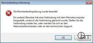 Die Remotedesktopsitzung wurde beendet. Ein anderer Benutzer hat eine Verbindung mit dem Remotecomputer hergestellt, wodurch die Verbindung getrennt wurde. Stellen Sie die Verbindung wieder her, oder wenden Sie sich an den Netzwerkadministrator oder an den technischen Support.