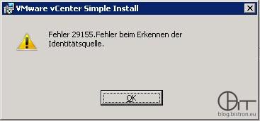 vCenter Simple Install: Fehler 29155. Fehler beim erkennen der Identitätsquelle.
